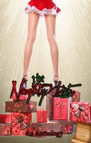 The Naughty List - An Anthology ebook by Jewels Moss,SJ McMillian,Heather Powell