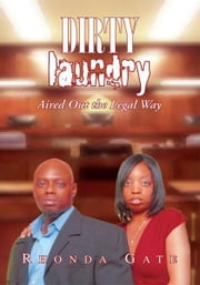 Dirty Laundry - Aired Out the Legal Way ebook by Rhonda Gate