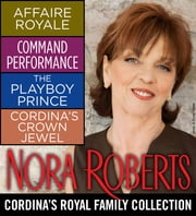 Nora Roberts' Cordina's Royal Family Collection ebook by Nora Roberts