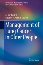 Management of Lung Cancer in Older People ebook by Cesare Gridelli,Riccardo A. Audisio