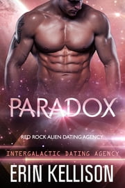 Paradox - Intergalactic Dating Agency ebook by Erin Kellison