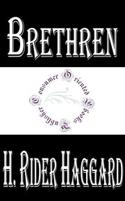 Brethren: A Romance of Two Crusaders ebook by H. Rider Haggard