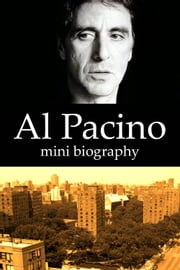 Al Pacino Mini Biography ebook by eBios