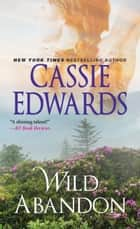 Wild Abandon ebook by Cassie Edwards
