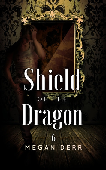 Shield of the Dragon ebook by Megan Derr