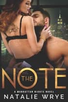 The Note - An Enemies to Lovers Romance ebook by Natalie Wrye