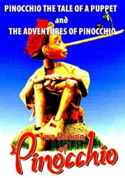 PINOCCHIO THE TALE OF A PUPPET and THE ADVENTURES OF PINOCCHIO ebook by C COLLODI