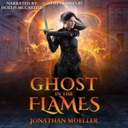 Ghost in the Flames audiobook by Jonathan Moeller