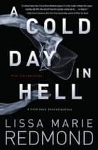 A Cold Day in Hell ebook by Lissa Marie Redmond