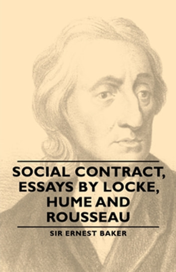 Essay Proposal Format Social Contract Essays By Locke Hume And Rousseau Ebook By Ernest Baker Content Writer also How To Write Proposal Essay Social Contract Essays By Locke Hume And Rousseau Ebook By Ernest  What Is A Thesis Of An Essay