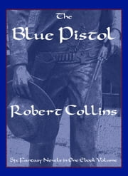 The Blue Pistol ebook by Robert Collins