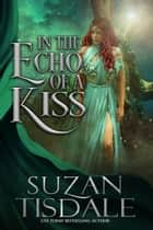 In the Echo of a Kiss ebook by Suzan Tisdale