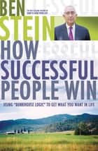 How Successful People Win ebook by Ben Stein