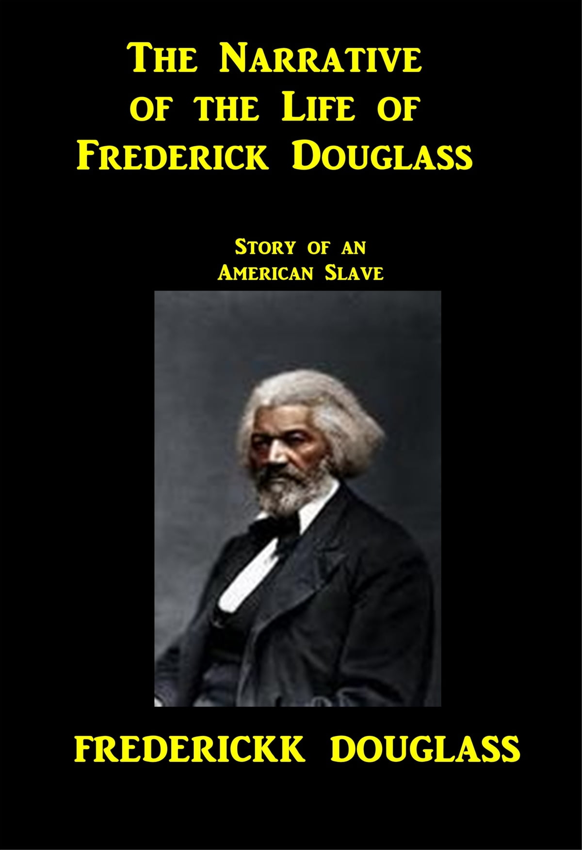 the life of frederick douglass in the narrative of the life of frederick douglass an american slave Frederick douglass, 1818-1895 funding from the national endowment for the humanities supported the electronic publication of this title he proceeded to narrate some of the facts in his own history as a slave, and in the course of his speech gave utterance to many noble thoughts and thrilling reflections.