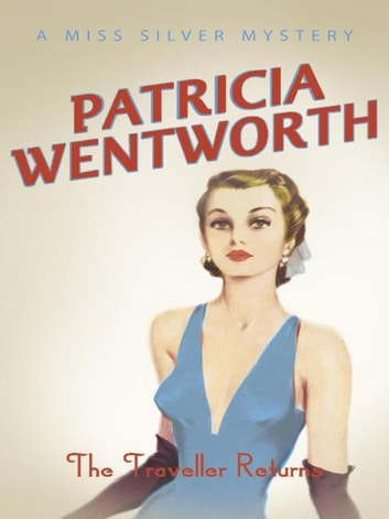 The Traveller Returns ebook by Patricia Wentworth