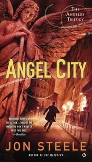 Angel City - The Angelus Trilogy ebook by Jon Steele