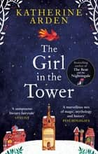The Girl in The Tower - (Winternight Trilogy) ebook by Katherine Arden