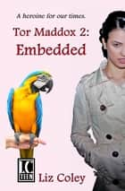 Tor Maddox: Embedded ebook by Liz Coley