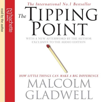The Tipping Point - How Little Things Can Make a Big Difference audiobook by Malcolm Gladwell