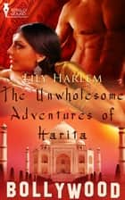 The Unwholesome Adventures of Harita ebook by Lily Harlem