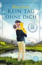 Kein Tag ohne dich - Lost in Love Die Green-Mountain-Serie 2 ebook by Marie Force, Andrea Fischer