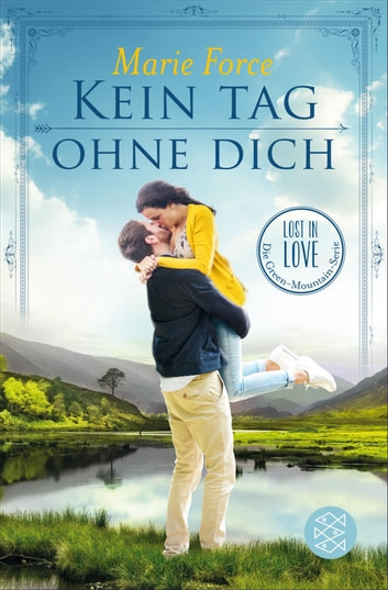 Kein Tag ohne dich - Lost in Love Die Green-Mountain-Serie 2 ebook by Marie Force