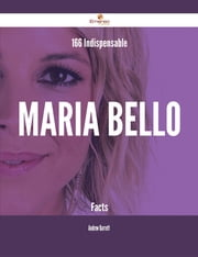 166 Indispensable Maria Bello Facts ebook by Andrew Barrett