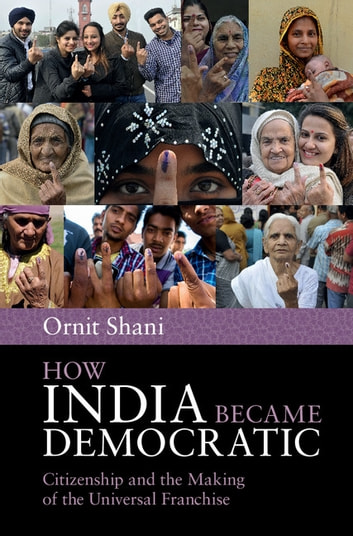 How india became democratic ebook by ornit shani 9781316998700 how india became democratic citizenship and the making of the universal franchise ebook by ornit fandeluxe Image collections