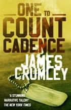 One To Count Cadence ebook by James Crumley