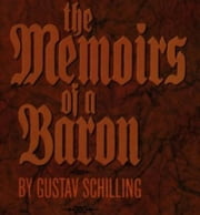 The Memoirs Of A Baron ebook by Schilling,Gustave