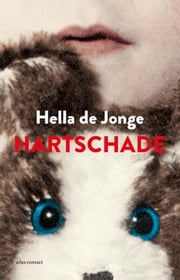 Hartschade - Hoe sterk is de liefde ? ebook by Hella de Jonge