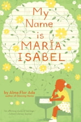 My Name Is Maria Isabel ebook by Alma Flor Ada