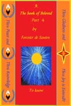 The Book of Beloved Part 4 ebook by Forester de Santos