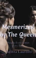 Mesmerized by The Queen ebook by