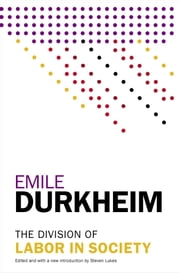The Division of Labor in Society ebook by Emile Durkheim,Steven Lukes