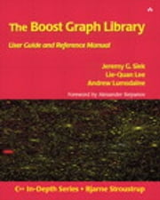 Boost Graph Library - User Guide and Reference Manual, The ebook by Jeremy G. Siek, Lie-Quan Lee, Andrew Lumsdaine