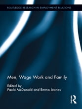 Men, Wage Work and Family ebook by