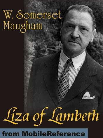 Liza Of Lambeth (Mobi Classics) ebook by W. Somerset Maugham