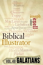The Biblical Illustrator - Pastoral Commentary on Galatians ebook by Joseph Exell