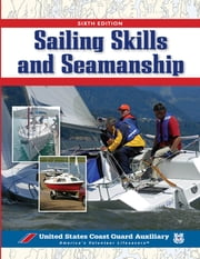 Sailing Skills & Seamanship, BOOK ebook by Inc. U.S. Coast Guard Auxiliary Assoc.