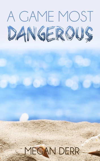 A Game Most Dangerous ebook by Megan Derr