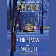 Christmas at Twilight - A Twilight, Texas Novel audiobook by Lori Wilde
