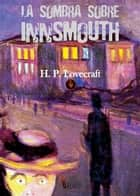 La sombra sobre Innsmouth ebook by H. P. Lovecraft