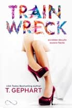 Train Wreck (versione italiana) eBook by T. Gephart