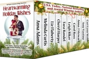 Heartwarming Holiday Wishes ebook by Anna Adams, Melinda Curtis, Liz Flaherty,...