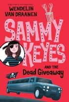 Sammy Keyes and the Dead Giveaway ebook by Wendelin Van Draanen