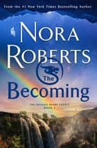 The Becoming - The Dragon Heart Legacy, Book 2 ebook by Nora Roberts