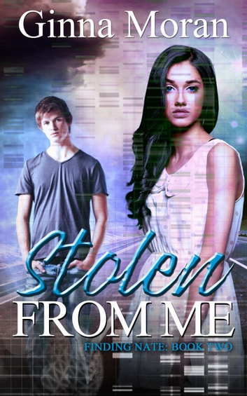 Stolen from Me (Finding Nate Book 2) ebook by Ginna Moran