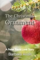The Christmas Ornament ebook by Barbara Avon