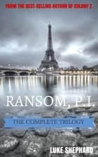 Ransom, P.I. - The Complete Trilogy - Ransom, P.I., #4 ebook by Luke Shephard